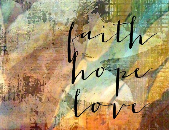 Hey, I found this really awesome Etsy listing at https://www.etsy.com/listing/475824851/wall-decor-art-print-faith-hope-love