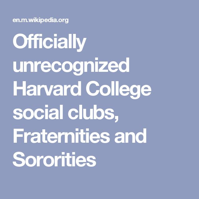 """Officially unrecognized Harvard College social clubs, Fraternities and Sororities [AKA SECRET SOCIETIES OR SOCIAL CLUBS """"PREPARING"""" INITIATES FOR SECRET SOCIETIES]: All-male fraternities: Alpha Epsilon Pi (2001), Kappa Sigma (1905), Sigma Alpha Epsilon (1893), Sigma Chi (1992), Delta Kappa Epsilon. All-female sororities: Alpha Phi (2013), Delta Gamma (1994), Kappa Alpha Theta (1993), Kappa Kappa Gamma (2003)."""