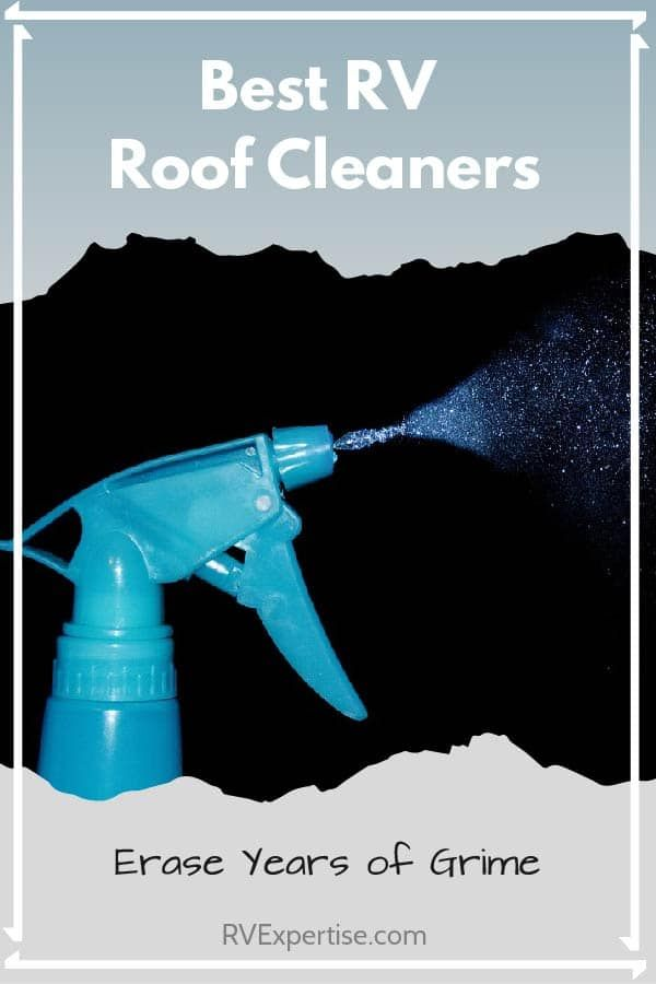 Best Rv Roof Cleaners Of 2020 In 2020 Travel Trailer Hacks Cleaners Roof Cleaning