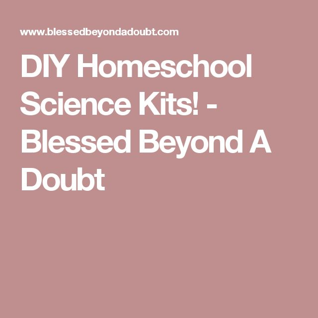 DIY Homeschool Science Kits! - Blessed Beyond A Doubt