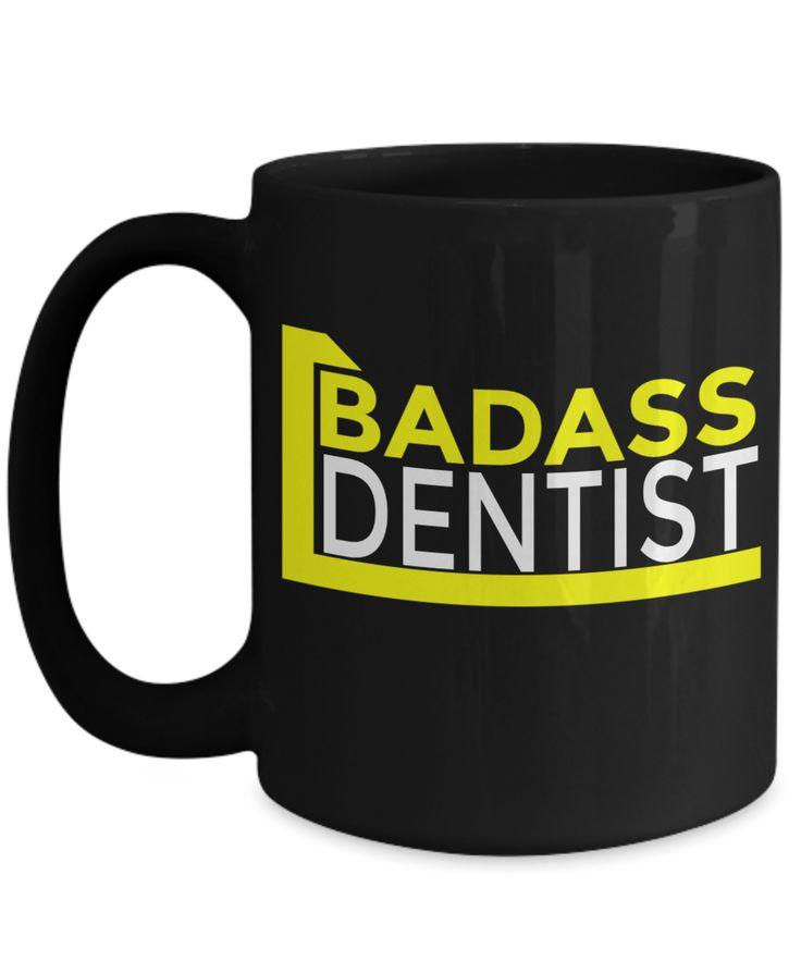 Badass Dentist – Funny Dentist Mug – Gift For Dentist – Dentist Mug –