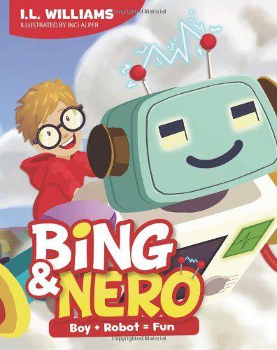 Bing & Nero: Boy + Robot = Fun! (The Adventures of Bing & Nero) (Volume 1) by I L Williams,http://www.amazon.com/dp/8293353007/ref=cm_sw_r_pi_dp_Ph.ntb0H8S8EDCP2