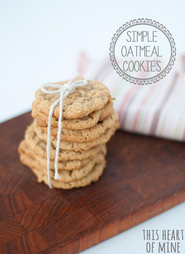 Simple Oatmeal Cookies - this heart of mine