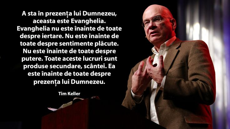 A quote by Tim Keller on the presence of God in Romanian.
