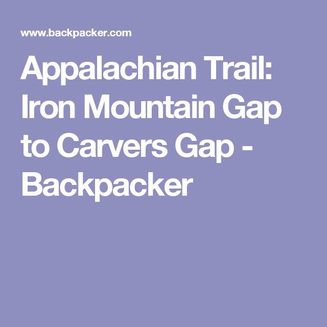 Appalachian Trail: Iron Mountain Gap to Carvers Gap - Backpacker