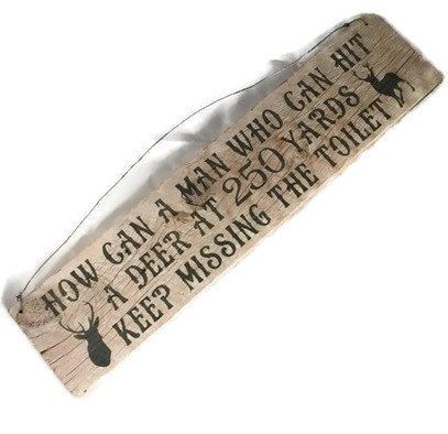 How Can A  Man Hit A Deer And Keep Missing Toilet - Deer Hunting - Gift For Hunters - Hunting Sign - Deer Hunting Decor - Bathroom Decor