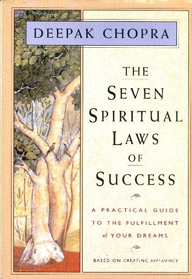 The Seven Spiritual Laws of Success by Deepak Chopra was my first spiritual book many years ago and remains one of my favorites
