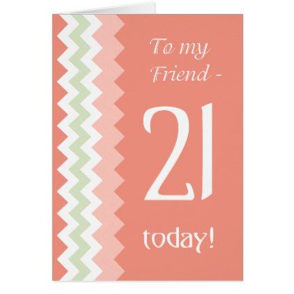 #21st Birthday for Friend Coral Mint Chevrons Card - #trendy #gifts #template
