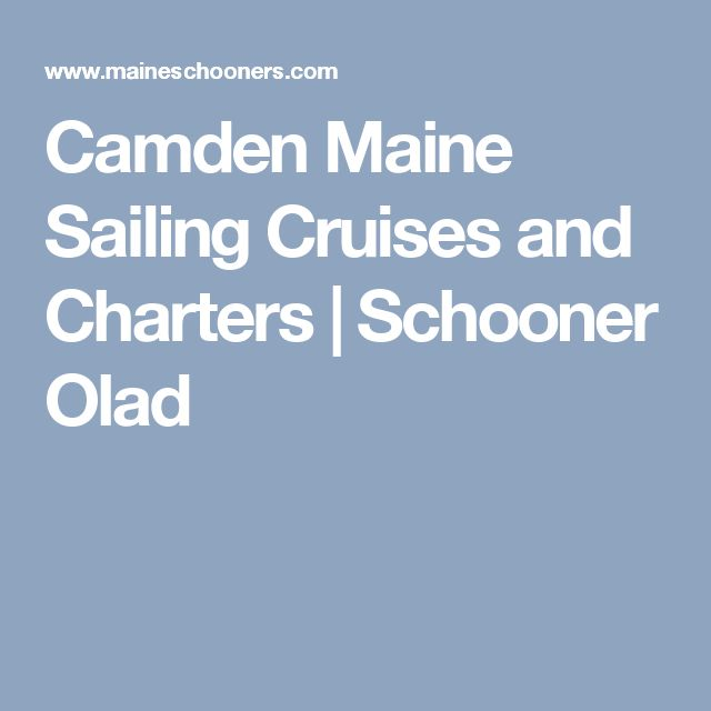 Camden Maine Sailing Cruises and Charters | Schooner Olad