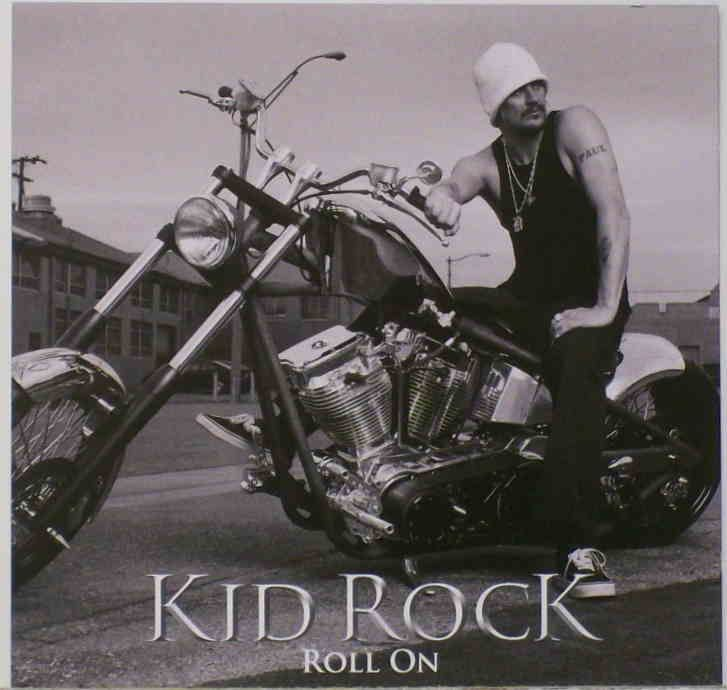 KID ROCK...ROLL ON