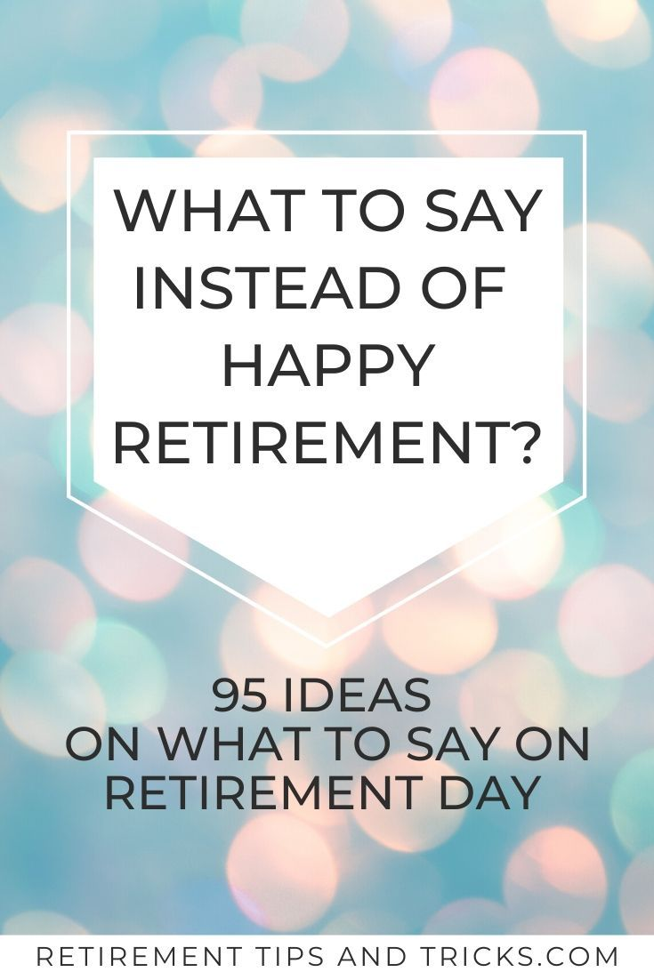What To Say On Retirement Day Retirement Wishes Quotes Happy Retirement Quotes Funny Retirement Messages