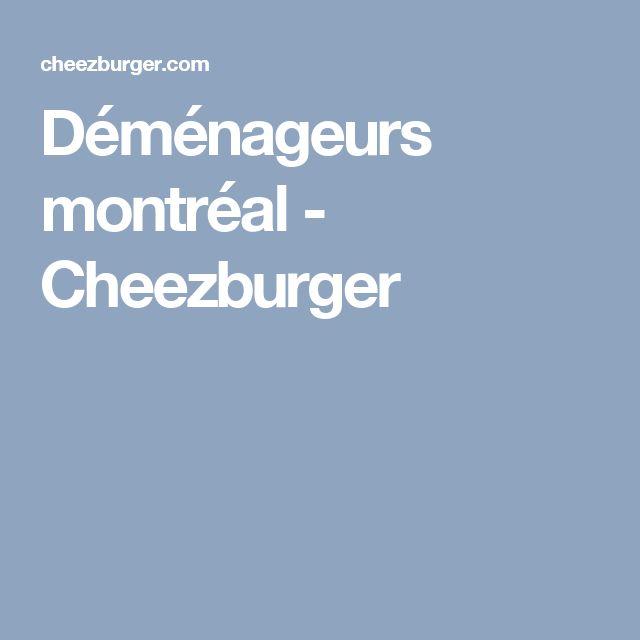 Déménageurs montréal - Cheezburger