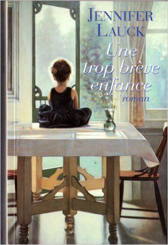 Une trop brève enfance: Amazon.ca: Dayre Valérie Lauck Jennifer: Books