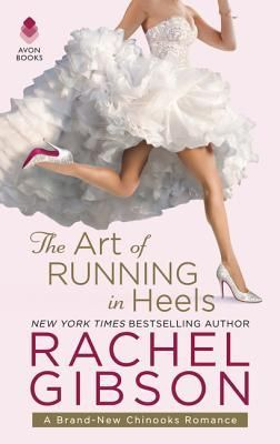 Read The Art of Running in Heels Online by Rachel Gibson and Download The Art of Running in Heels book in PDF Epub Mobi or Kindle