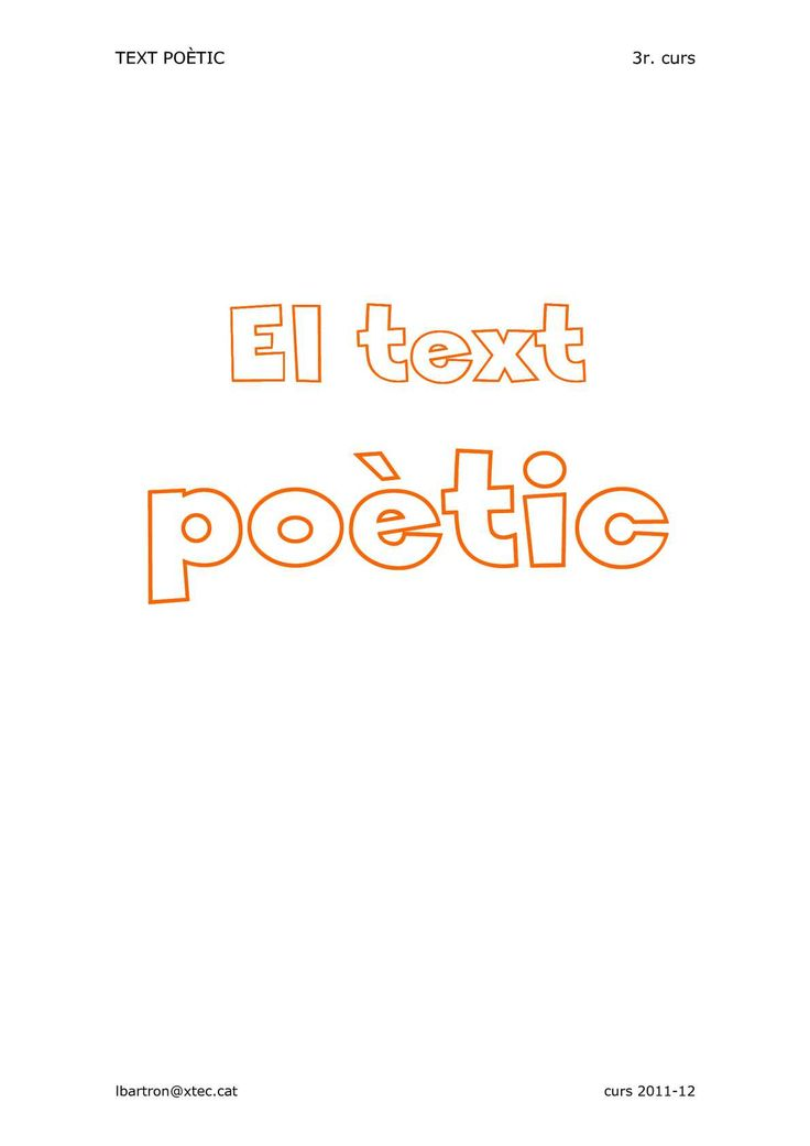 TEXT POÈTIC Unitat de programació sobre el text poètic per 3r. curs de Primària.