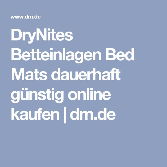 DryNites Betteinlagen Bed Mats dauerhaft günstig online kaufen | dm.de