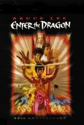 Enter The Dragon. Bruce is one of my hero's.
