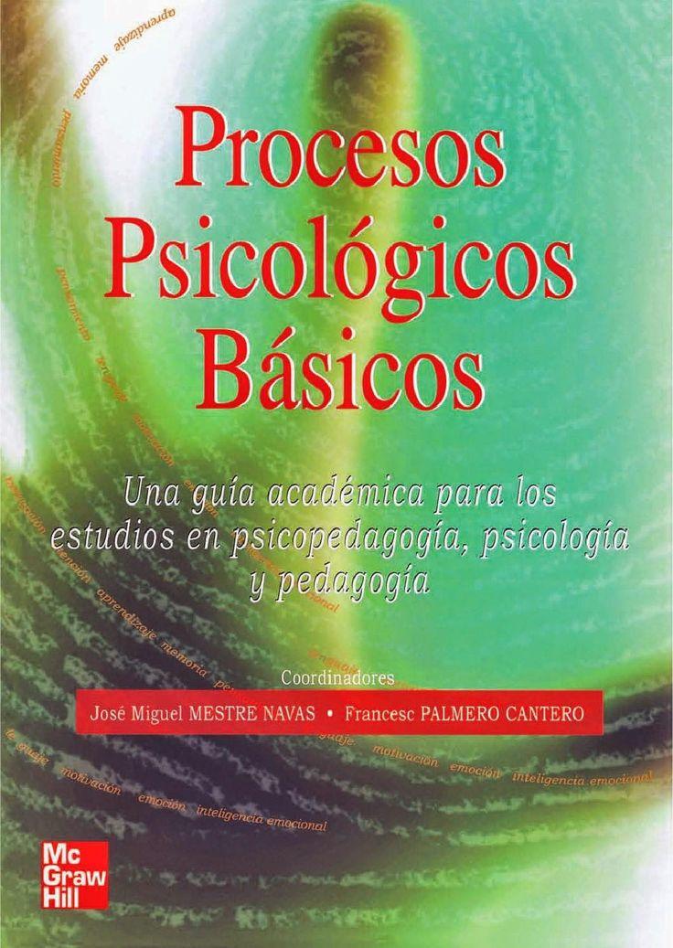 Procesos psicológicos básicos: Una guía académica para los estudios en psicopedagogía, psicología y pedagogía   FreeLibros