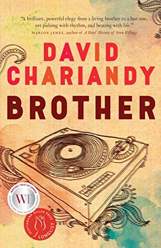 Brother by David Chariandy ..An intensely beautiful, searingly powerful, tightly constructed novel, Brother explores questions of masculinity, family, race, and identity as they are played out in a Scarborough housing complex during the sweltering heat and simmering violence of the summer of 1991. .