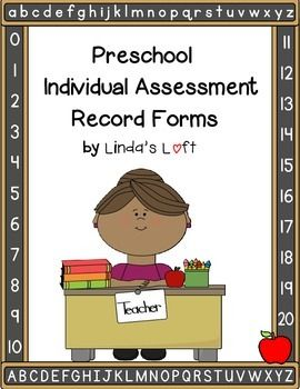 These Preschool Assessment Record Forms from Linda's Loft for Little Learners are a great way to keep track and document individual student progress throughout the year. These forms would also be appropriate for kindergarten, special needs, daycare, or any early childhood education setting. Preview is available on the TPT site.
