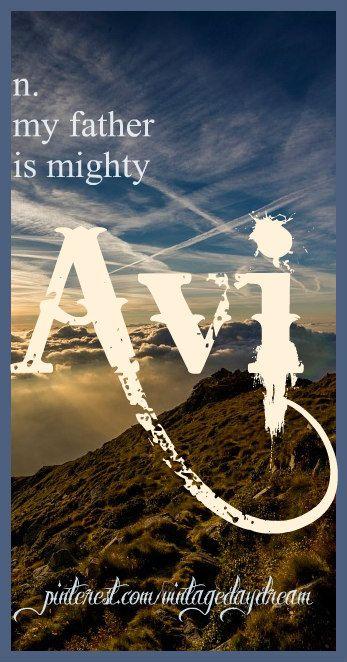 Baby Boy Name: Avi (ah-vee). Meaning: My Father is Mighty. Origin: Hebrew. https://www.pinterest.com/vintagedaydream/baby-names/
