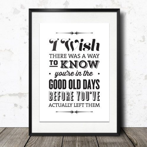 Typography Print, The Office Quote, TV Quote, Andy Bernard, The Office TV Show, Black White Decor,  - Good Old Days by paperchat on Etsy https://www.etsy.com/listing/172312739/typography-print-the-office-quote-tv