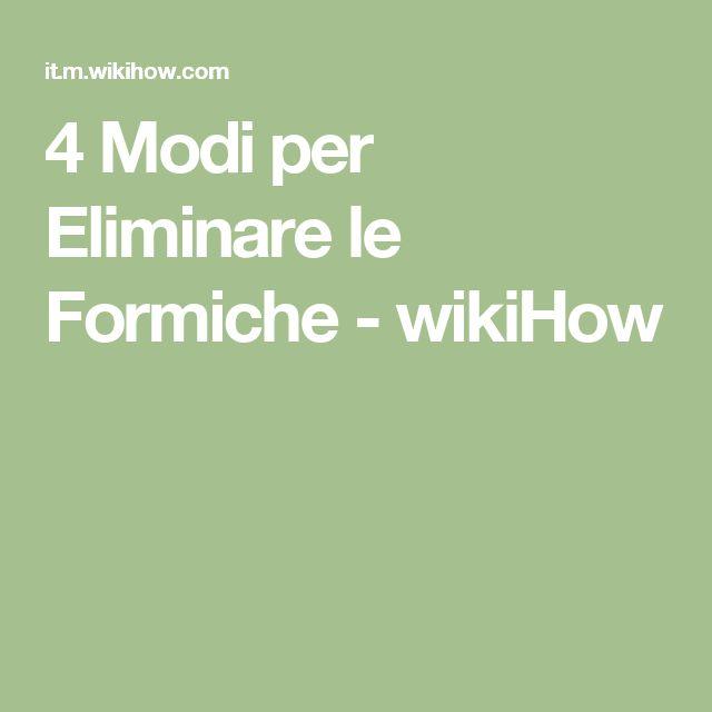 4 Modi per Eliminare le Formiche - wikiHow