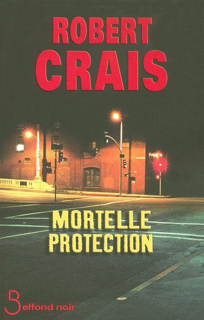Robert Crais / Mortelle protection