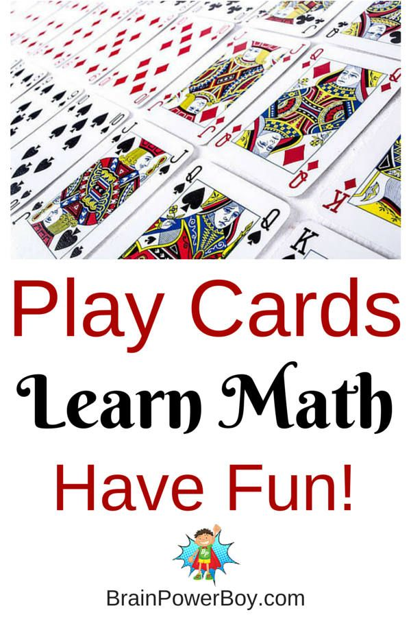 Playing cards can be a natural way to learn math. See this list of really fun math games that are fun to play. Mathematical analysis included.