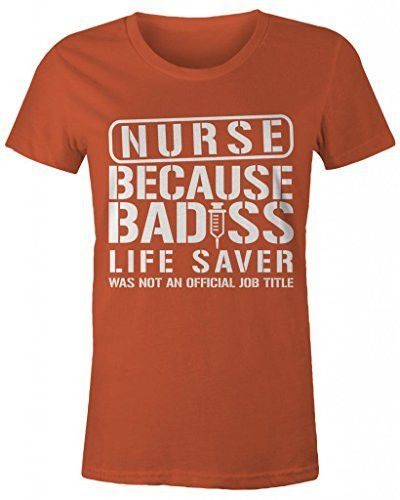 Shirts By Sarah Women's Nurse Bad*ss Lifesaver Funny T-shirt Nursing Shirts