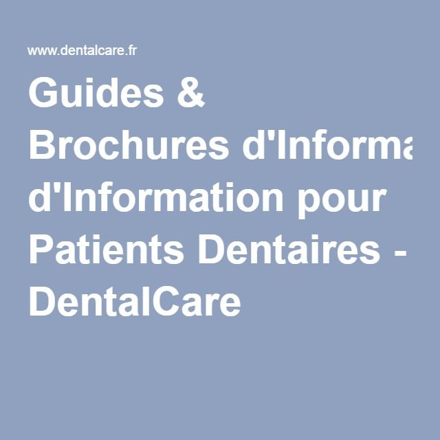 Guides & Brochures d'Information pour Patients Dentaires - DentalCare