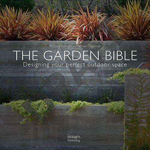 The Garden Bible Designing Your Perfect Outdoor Space Gardening Books Outdoor Space British Garden