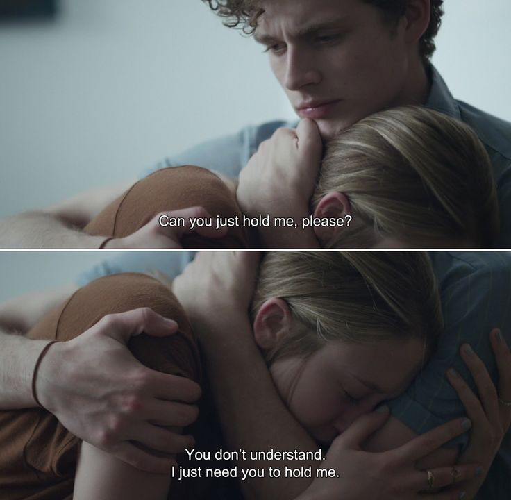 ― 6 Years (2015) Melanie: Can you just hold me, please? You don't understand. I just need you to hold me.