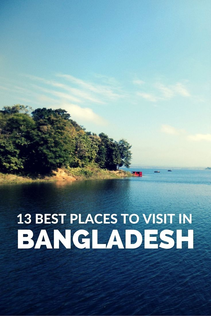 List of the best places in Bangladesh you can't miss during your visit to have the best experience of the country.