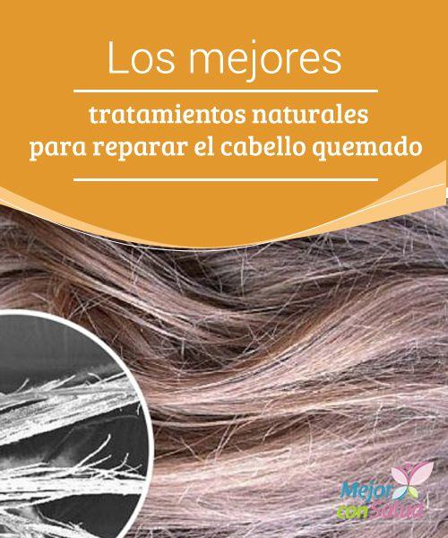 Los mejores tratamientos naturales para reparar el cabello quemado Devolverle brillo y fuerza al cabello quemado es una de las tareas más complicadas que tenemos dentro de nuestra rutina de belleza.