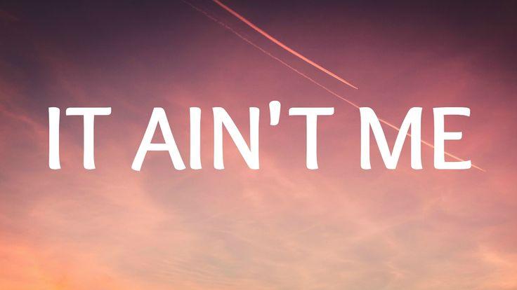 Kygo, Selena Gomez : It Ain't Me | Lyrics / Lyric Video