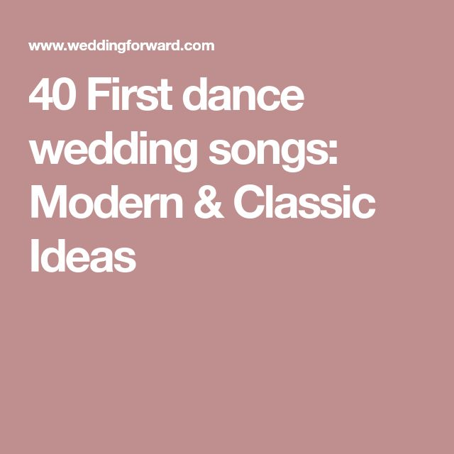 40 First Dance Wedding Songs Modern Classic Ideas