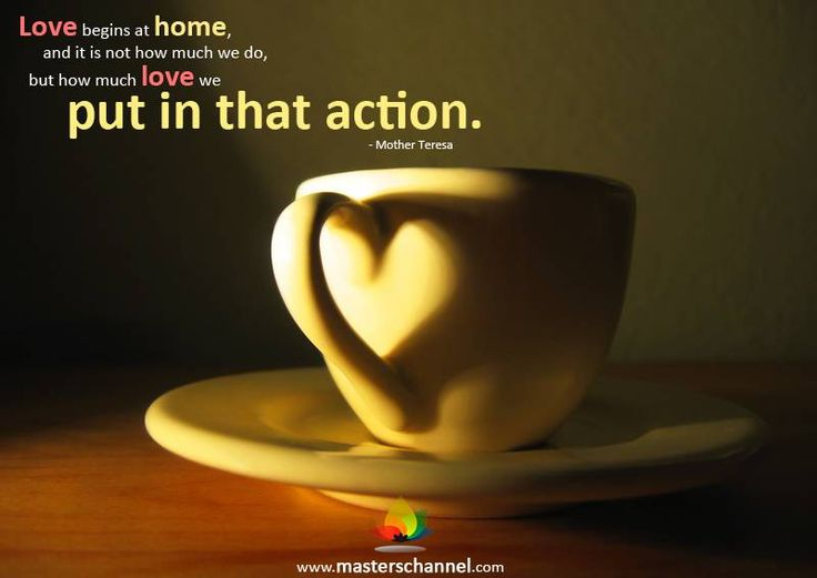 Love begins at home......