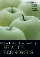 The Oxford handbook of health economics / edited by Sherry Glied and Peter C. Smith (2013)
