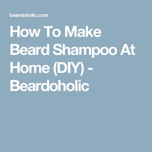 How To Make Beard Shampoo At Home (DIY) - Beardoholic