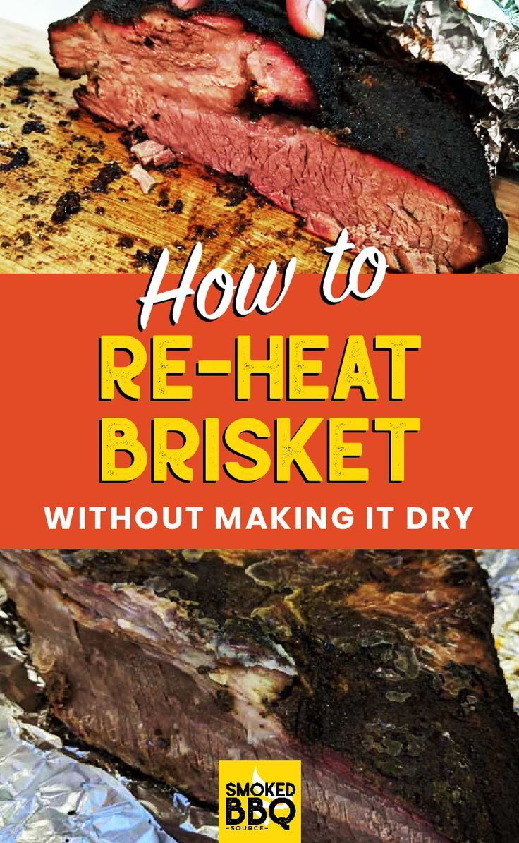 How To Reheat Brisket Without Making It Dry Brisket Recipes Smoked Beef Brisket Recipes Reheating Brisket