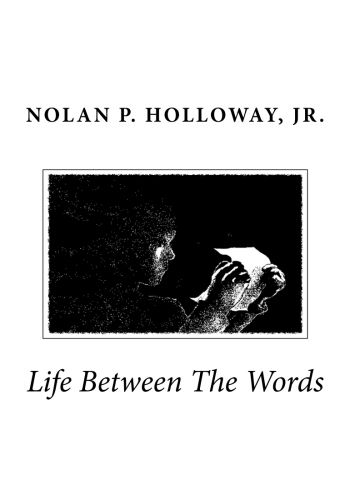 Foreword . . . In his third book, Nolan P. Holloway Jr. struggles with and overcomes the human condition. His verse is filled with hope and determination and instills these qualities into the reade…