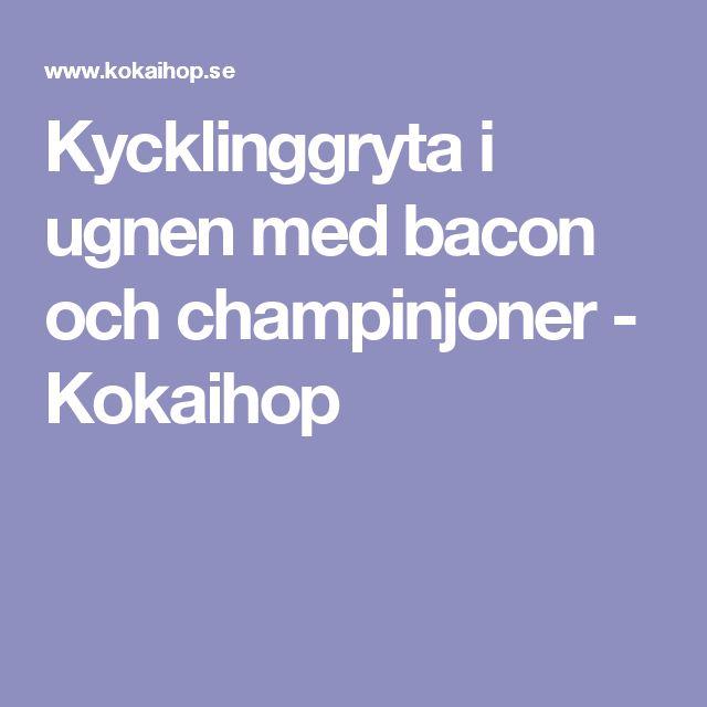 Kycklinggryta i ugnen med bacon och champinjoner - Kokaihop