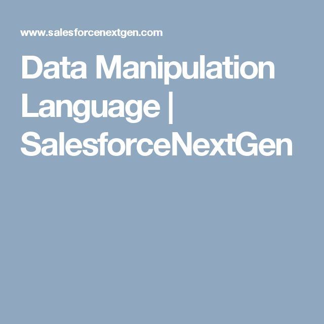 Data Manipulation Language | SalesforceNextGen