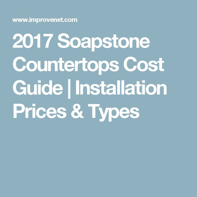 2017 Soapstone Countertops Cost Guide   Installation Prices & Types