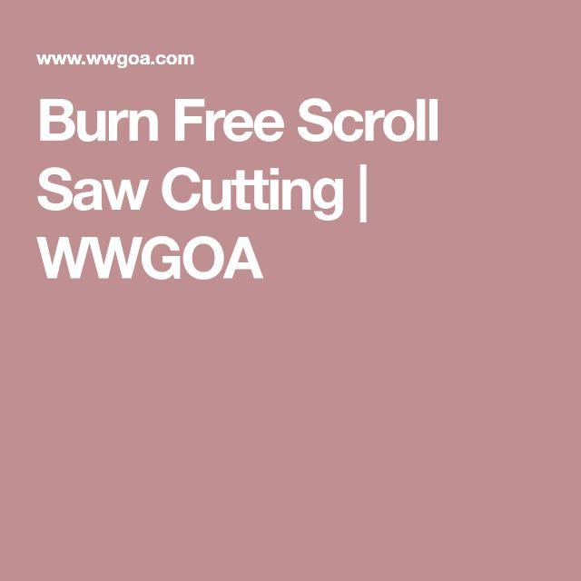 Burn Free Scroll Saw Cutting | WWGOA
