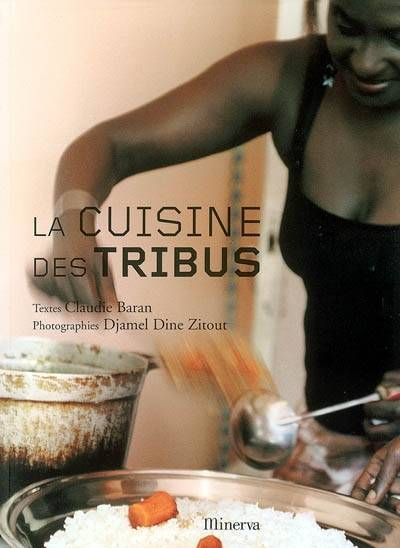 Livre: La cuisine des tribus, Claudie Baran, Éditions de la Martinière