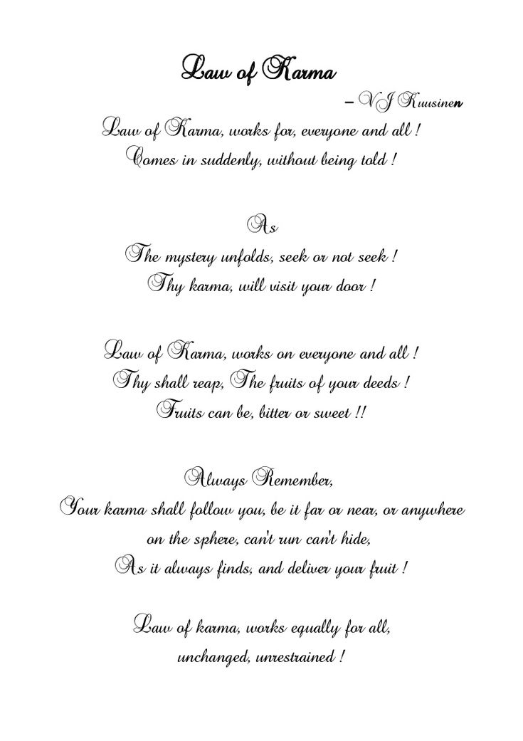 This poem describes, why it is of utmost important, to remember, that our every intent and action will impact/ effect our future, as law of karma works on ever…