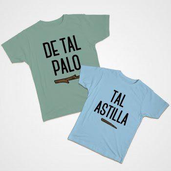 """Camisetas originales """"De tal palo tal astilla"""" y muchas más"""