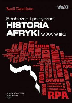 """""""Spoleczna i polityczna historia Afryki w XX wieku"""" Basil Davidson"""